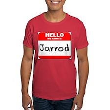 Hello my name is Jarrod T-Shirt