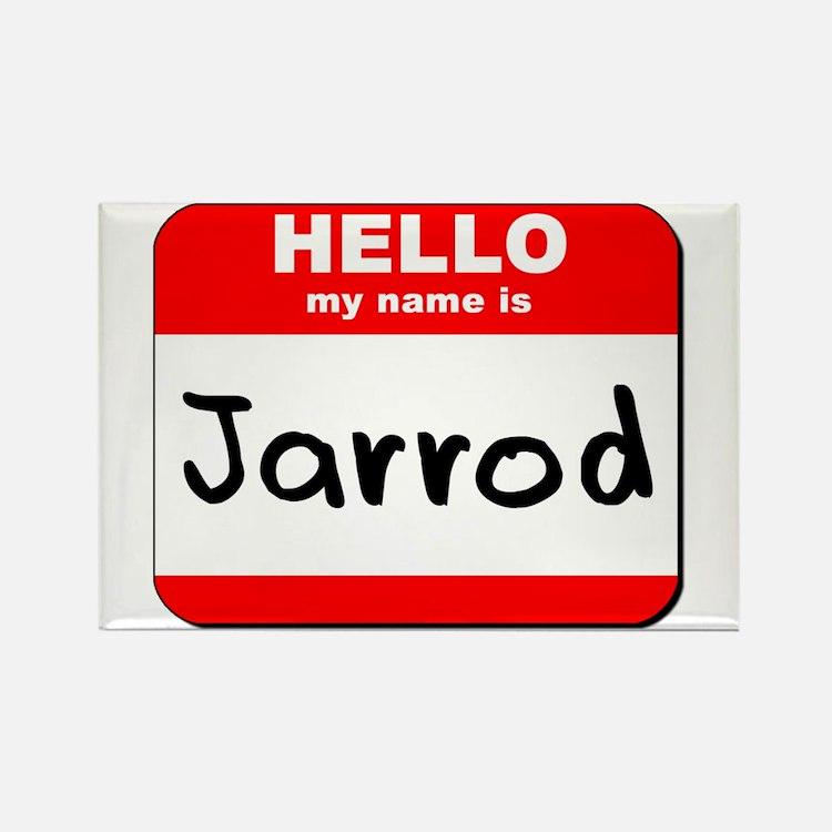 Hello my name is Jarrod Rectangle Magnet