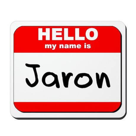 Hello my name is Jaron Mousepad
