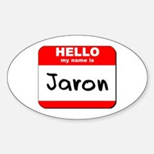 Hello my name is Jaron Oval Decal