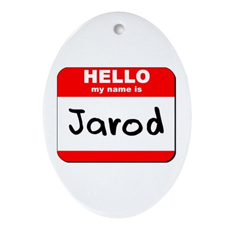 Hello my name is Jarod Oval Ornament