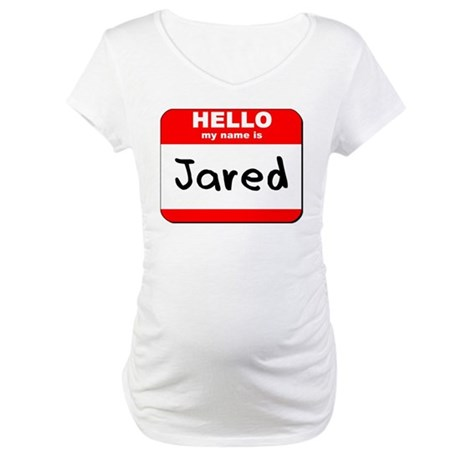 Hello my name is Jared Maternity T-Shirt