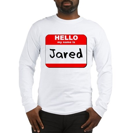 Hello my name is Jared Long Sleeve T-Shirt