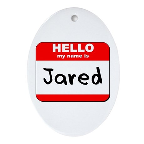 Hello my name is Jared Oval Ornament