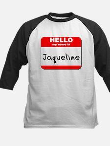 Hello my name is Jaqueline Kids Baseball Jersey