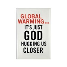 Global Warming...It's Just Go Rectangle Magnet