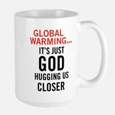 Global Warming...It's Just Go Large Mug