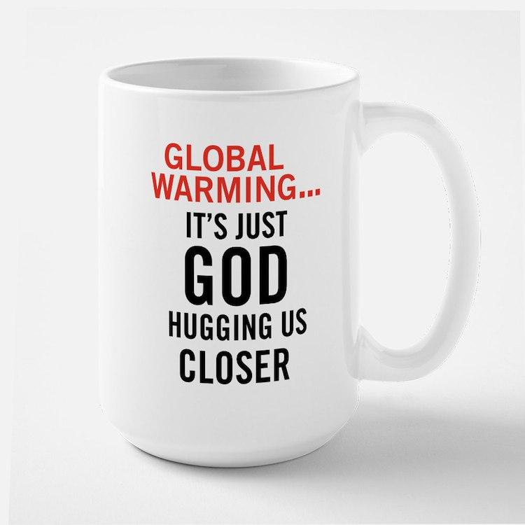 Global Warming...It's Just Go Large Mug