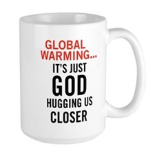 Global Warming...It's Just Go Mug
