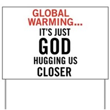 Global Warming...It's Just Go Yard Sign