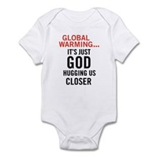 Global Warming...It's Just Go Infant Bodysuit