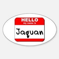 Hello my name is Jaquan Oval Decal