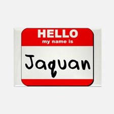 Hello my name is Jaquan Rectangle Magnet