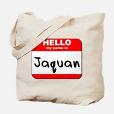 Hello my name is Jaquan Tote Bag