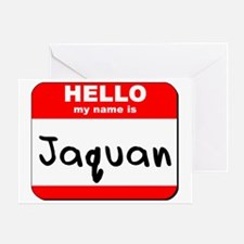 Hello my name is Jaquan Greeting Card