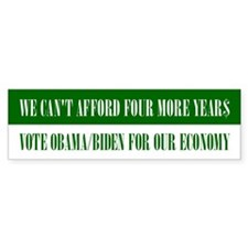 Can't Afford Four More Years Bumper Bumper Sticker