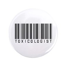 """Toxicologist Barcode 3.5"""" Button"""