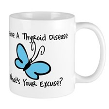 Thyroid Disease Excuse Mug