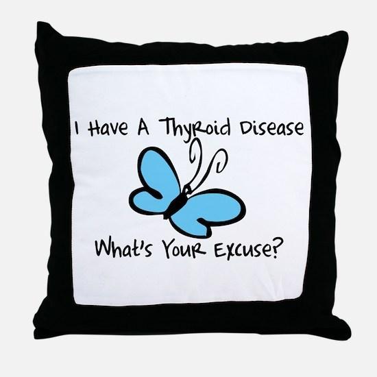 Thyroid Disease Excuse Throw Pillow