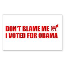 DON'T BLAME ME, I VOTED FOR OBAMA BUMPER STICKER b