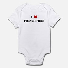 I Love FRENCH FRIES Infant Bodysuit