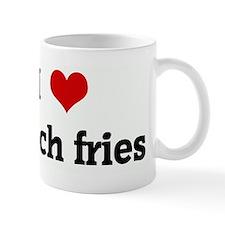 I Love french fries Mug
