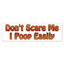 Don't Scare Me Bumper Bumper Sticker