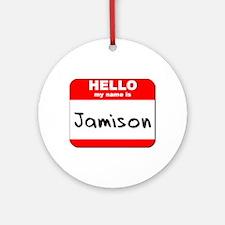 Hello my name is Jamison Ornament (Round)