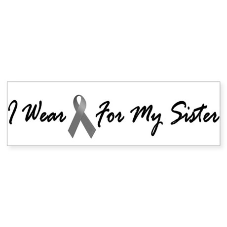 I Wear Grey For My Sister 1 Bumper Sticker