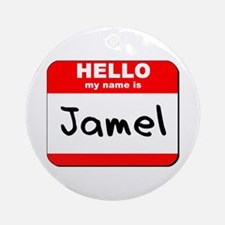 Hello my name is Jamel Ornament (Round)