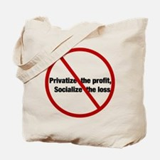 Privatize the Profit Tote Bag