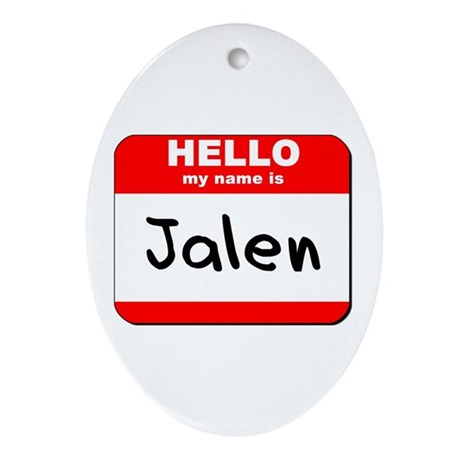 Hello my name is Jalen Oval Ornament