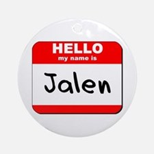 Hello my name is Jalen Ornament (Round)