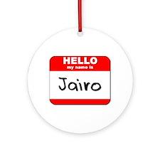 Hello my name is Jairo Ornament (Round)