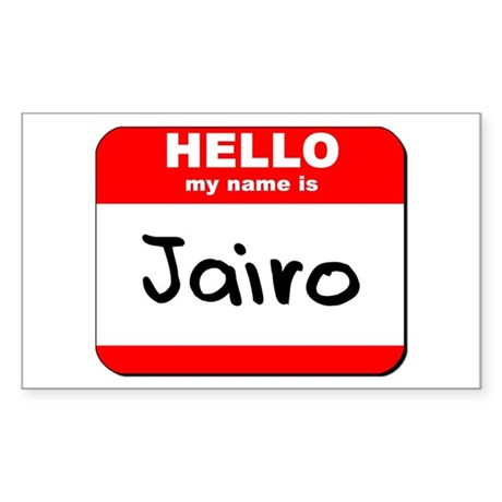 Hello my name is Jairo Rectangle Sticker