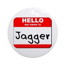 Hello my name is Jagger Ornament (Round)