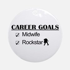 Midwife Career Goals - Rockstar Ornament (Round)