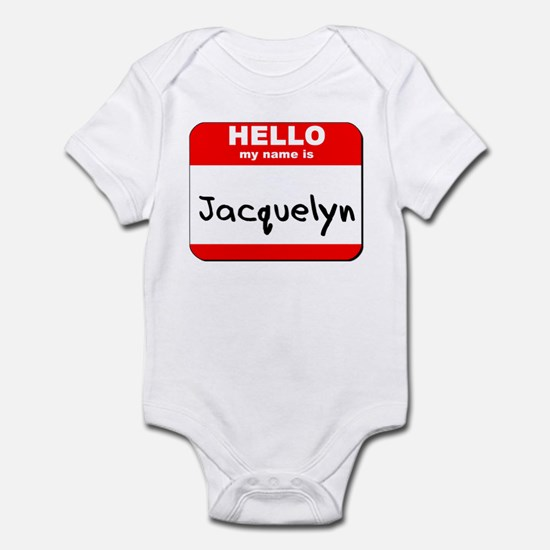 Hello my name is Jacquelyn Infant Bodysuit