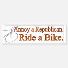 Annoy a Republican. Ride A Bi Bumper Bumper Bumper Sticker