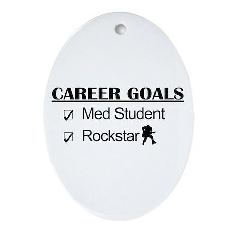 Med Student Career Goals - Rockstar Ornament (Oval