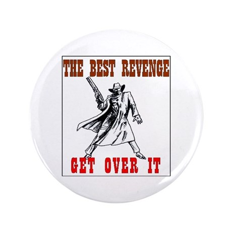 "Foregiveness - The Best Revenge 3.5"" Button"
