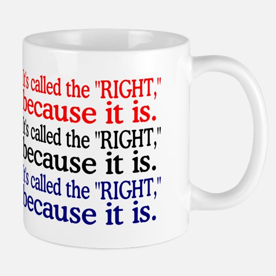"""It's called the """"RIGHT,"""" because it is."""