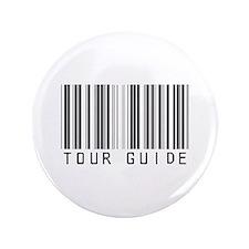 """Tour Guide Bar Code 3.5"""" Button"""