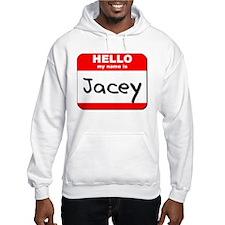 Hello my name is Jacey Hoodie Sweatshirt