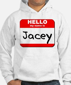 Hello my name is Jacey Hoodie Sweatshirt