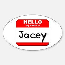 Hello my name is Jacey Oval Decal