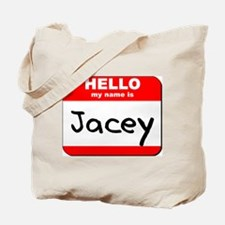 Hello my name is Jacey Tote Bag