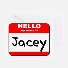 Hello my name is Jacey Greeting Card