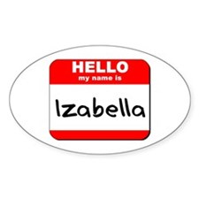 Hello my name is Izabella Oval Decal