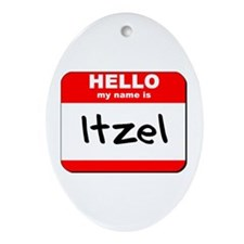 Hello my name is Itzel Oval Ornament